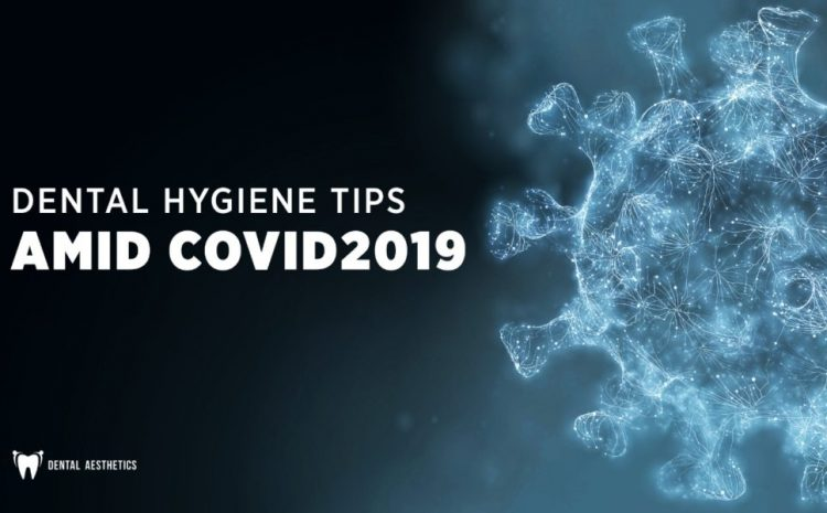 Dental Hygiene Tips in Coronavirus